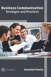 Business Communication: Strategies and Practices