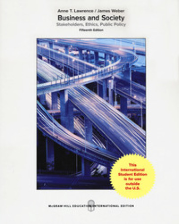 Business and society: stakeholders, ethics, public policy - Anne T. Lawrence |