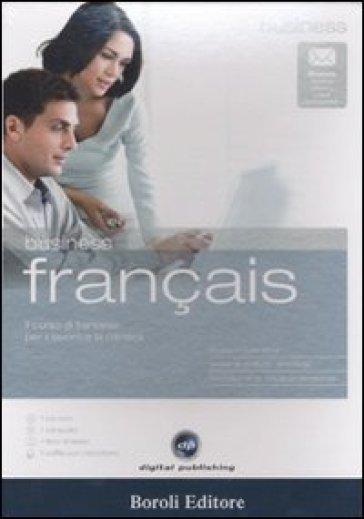 Business français. Il corso di francese per il lavoro e la carriera. CD Audio. CD-ROM. Con gadget