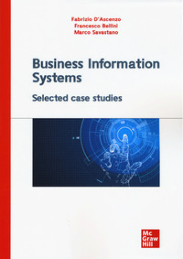 Business information systems. Selected case studies - Fabrizio D'Ascenzo pdf epub