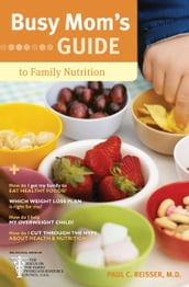 Busy Mom s Guide to Family Nutrition