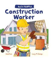 Busy People: Construction Worker
