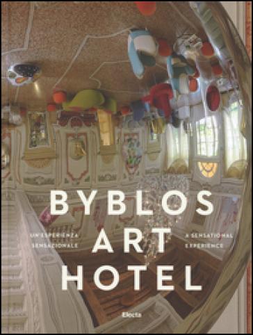 Byblos Art Hotel. Ediz. italiana e inglese - Isabella Pedicini |