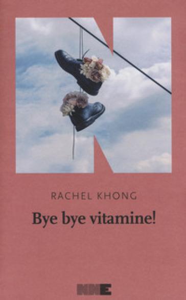 Bye bye vitamine! - Rachel Khong |