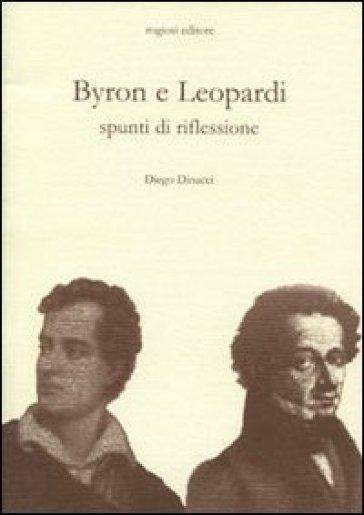 Byron e Leopardi. Spunti di riflessione - Diego Dinacci |