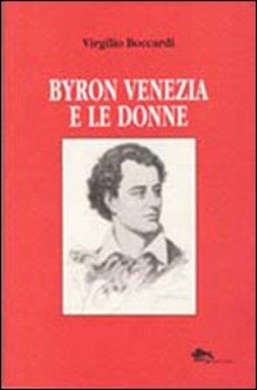 Byron Venezia e le donne - Virgilio Boccardi | Rochesterscifianimecon.com