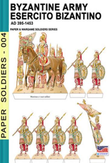 Byzantine army. AD 395-1453