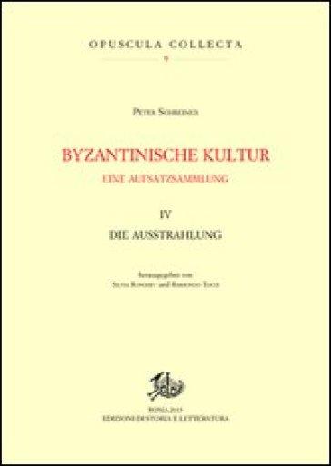 Byzantinische kultur. Eine aufsatzsammlung. 4.Die Ausstrahlung - Peter Schreiner | Kritjur.org