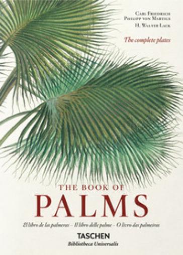 C. F. P. von Martius. The book of palms. Ediz. italiana, spagnola e portoghese - H. Walter Lack |