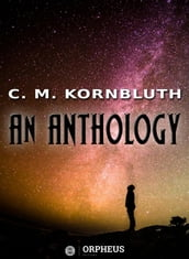 C. M. Kornbluth An Anthology