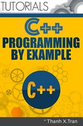 C Plus Plus Programming: Guide to C++ Programming By Examples