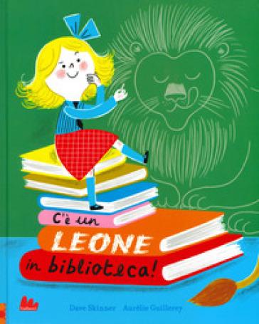 C'è un leone in biblioteca! Ediz. a colori - Quentin Skinner |