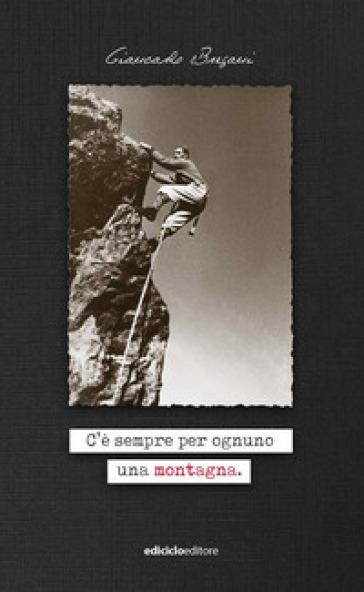 C'è sempre per ognuno una montagna - Giancarlo Bregani | Rochesterscifianimecon.com