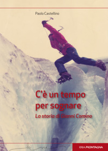 C'è un tempo per sognare. La storia di Gianni Comino - Paolo Castellino | Thecosgala.com