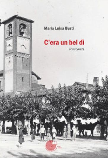 C'era un bel dì - Maria Luisa Busti |