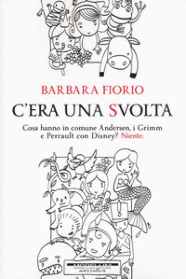C'era una svolta - Barbara Fiorio  