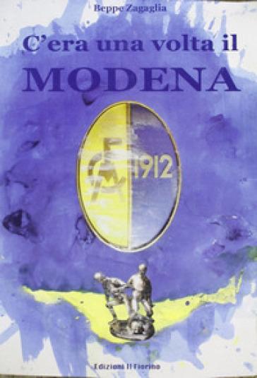 C'era una volta di Modena - Beppe Zagaglia |