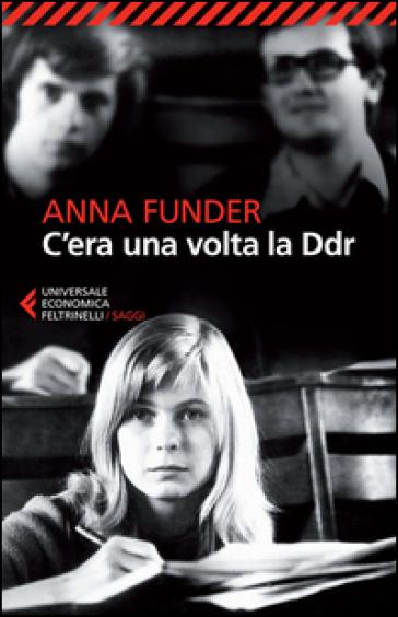 C'era una volta la DDR - Anna Funder   Rochesterscifianimecon.com