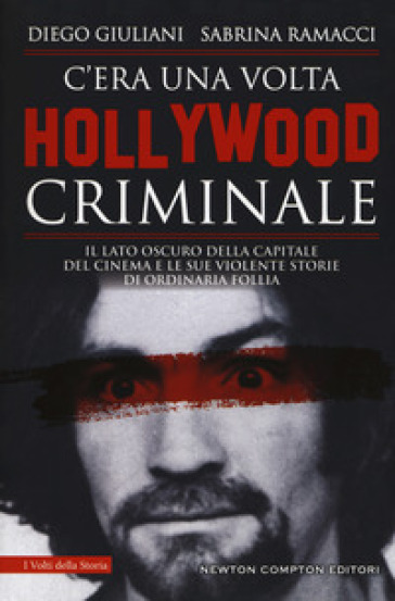 C'era una volta Hollywood criminale - Diego Giuliani | Thecosgala.com