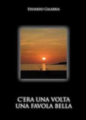 C'era una volta una favola bella - Edoardo Calabria | Kritjur.org