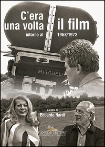 C'era una volta il film. Intorno al 1968/1972 - E. Nardi | Rochesterscifianimecon.com