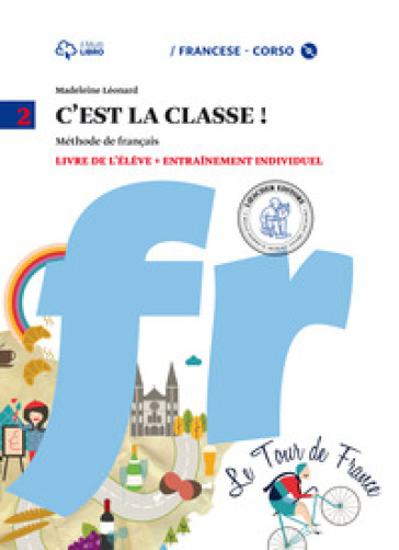 C'est la classe. Livre de l'élève-Narrativa. Per la Scuola media e CD Audio. Con CD Audio formato MP3. Con e-book. Con espansione online. 2. - Madeleine Leonard | Jonathanterrington.com