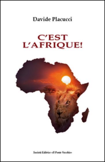 C'est l'Afriqué! - Davide Placucci |