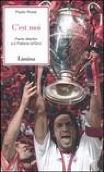 C'est moi. Paolo Maldini e il Pallone (d'Oro) - Paolo Rossi | Rochesterscifianimecon.com