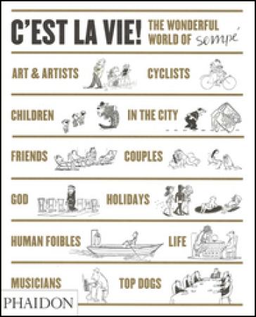 C'est la vie. The wonderful world of Sempé - Jean-Jacques Sempé  