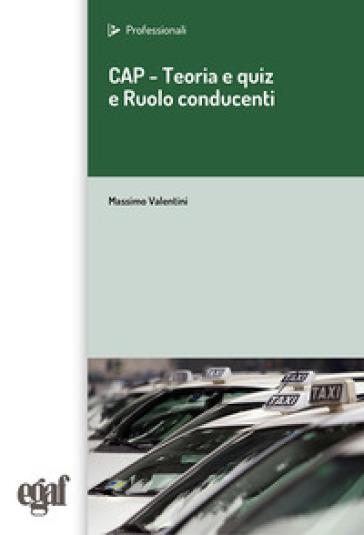 CAP. Teoria e quiz e ruolo del conducente - Massimo Valentini | Jonathanterrington.com