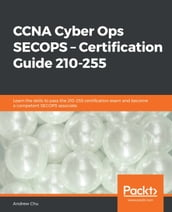 CCNA Cyber Ops SECOPS - Certification Guide 210-255