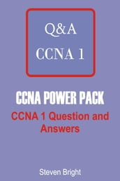 CCNA POWER PACK : CCNA 1 Question and Answers (CCNA Power Pack Book 1)
