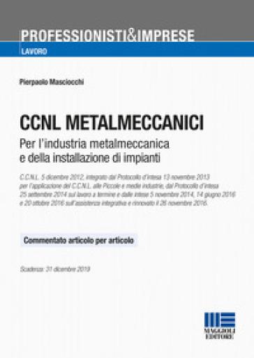 CCNL metalmeccanici. Testo commentato articolo per articolo - Pierpaolo Masciocchi | Thecosgala.com