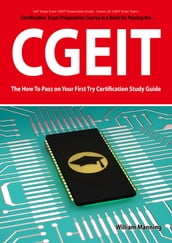 CGEIT Exam Certification Exam Preparation Course in a Book for Passing the CGEIT Exam - The How To Pass on Your First Try Certification Study Guide