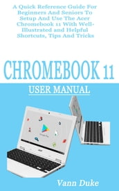 CHROMEBOOK 11 USER MANUAL