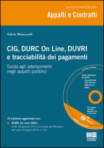 CIG, DURC On Line, DUVRI e tracciabilità dei pagamenti. Con CD-ROM - Salvio Biancardi  