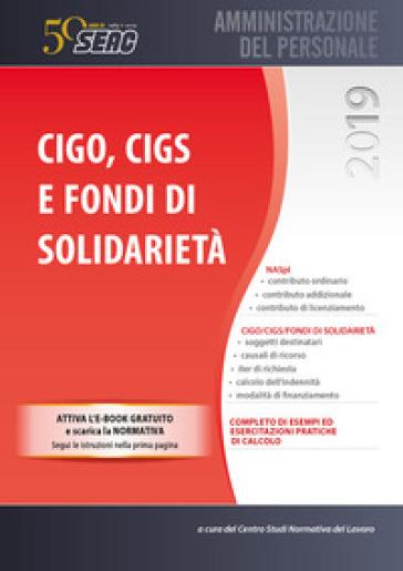 CIGO, CIGS e fondi di solidarietà - Centro studi normativa del lavoro | Thecosgala.com
