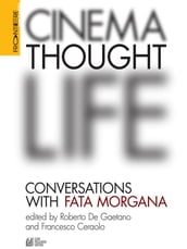 CINEMA, THOUGHT, LIFE. Conversations with Fata Morgana