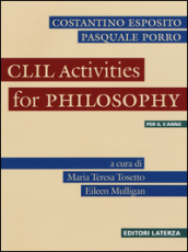 CLIL. Activities for philosophy. Per le Scuole superiori