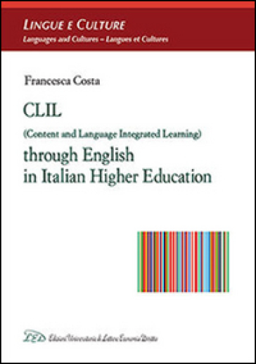 CLIL (Content and Language Integrated Learning) through english in italian higher education - Francesca Costa  