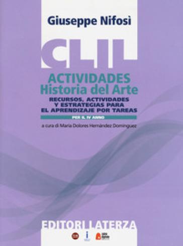 CLIL actividades. Historia del arte. Per la 4ª classe delle Scuole superiori. Con espansione online - Giuseppe Nifosì | Kritjur.org