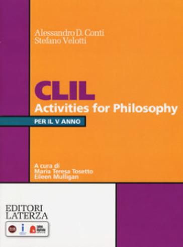 CLIL activities for philosophy. Per la 5ª classe delle Scuole superiori. Con espansione online - Alessandro D. Conti | Kritjur.org