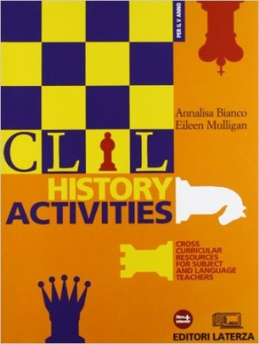 CLIL history activities. Cross curricular resources for subject and language teachers. Con materiali per il docente. Per le Scuole superiori. Con espansione online