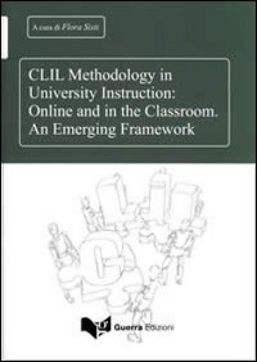 CLIL methodology in university instruction. Online and in the classroom. An emerging framework - F. Sisti  