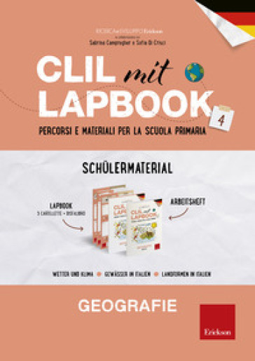 CLIL mit Lapbook 4. Geografie. Lehrermaterial. Per la Scuola elementare - Ricerca e Sviluppo Erickson  