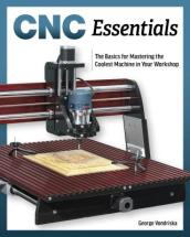 CNC Essentials: The Basics of Mastering the Coolest Machine in Your Workshop