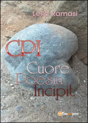 CPI. Cuore, poesia, incipit - Lella Ramasi pdf epub