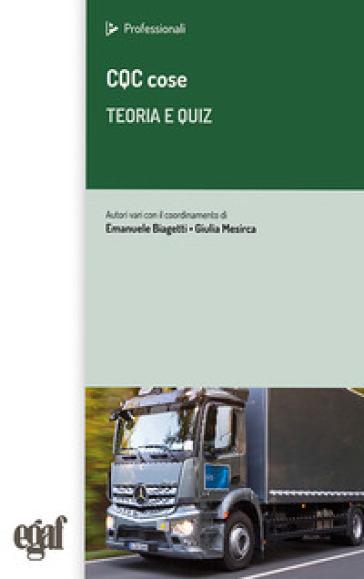 CQC cose. Teoria e quiz - E. Biagetti   Thecosgala.com