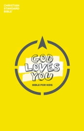 CSB God Loves You Bible for Kids