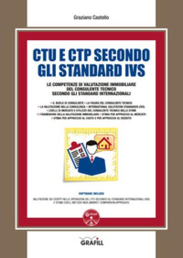 CTU e CTP secondo gli Standard IVS. Le competenze di valutazione immobiliare del consulente tecnico secondo gli standard internazionali. Con software - Graziano Castello | Jonathanterrington.com